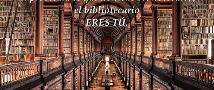 En la biblioteca de internet, tú eres el bibliotecario.